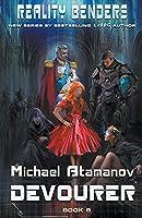 Devourer (Reality Benders Book #8) LitRPG Series