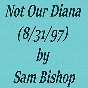Not Our Diana (8/31/97)