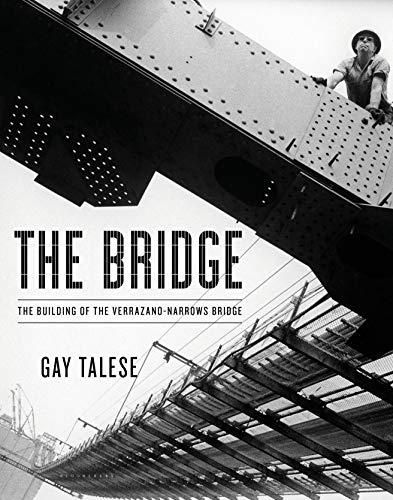 The Bridge: The Building of the Verrazano-Narrows Bridge (English Edition)