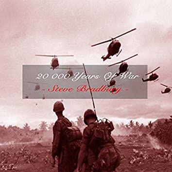 20 000 Years of War