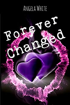 Forever Changed (Bachelor Battles Trilogy Book 3) by [Angela White]
