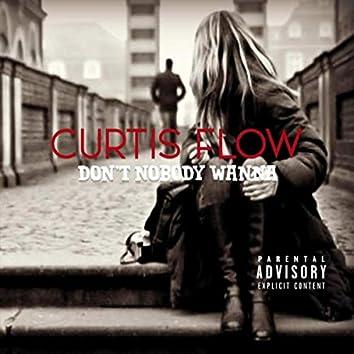 Don't Nobody Wanna