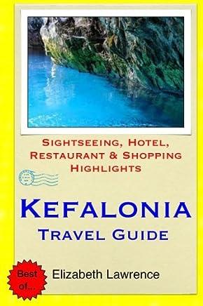 Kefalonia Travel Guide: Sightseeing, Hotel, Restaurant & Shopping Highlights