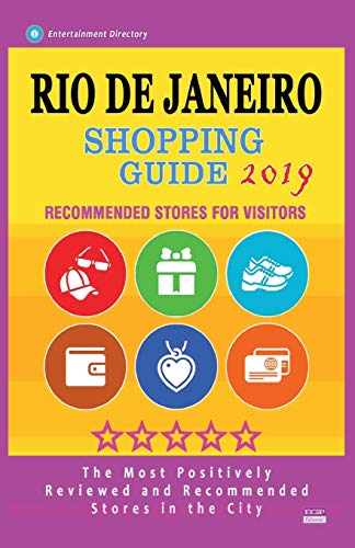 Rio de Janeiro Shopping Guide 2019: Best Rated Stores in Rio de Janeiro, Brazil - Stores Recommended for Visitors, (Shopping Guide 2019)