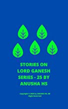 Stories on lord Ganesh series - 25: From various sources of Ganesh Purana