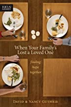 When Your Family's Lost a Loved One: Finding Hope Together (Focus on the Family Books)