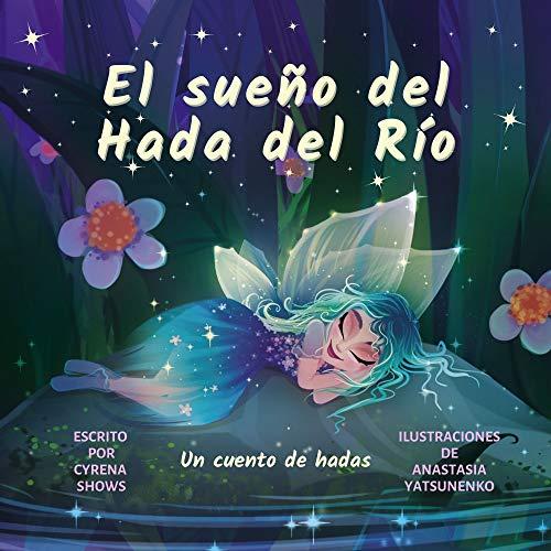 El sueño del Hada del Río: Un cuento de hadas (Dream River Series nº 3)