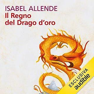 Il regno del drago d'oro                   Di:                                                                                                                                 Isabel Allende                               Letto da:                                                                                                                                 Evelina Nazzari                      Durata:  10 ore e 23 min     54 recensioni     Totali 4,5