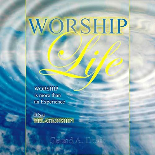 Worship Life Audiobook By Gerard Davis cover art