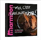 Recettes Moi c'est chocolat - Le meilleur de Marmiton de Marmiton ( 12 septembre 2012 ) - 12/09/2012