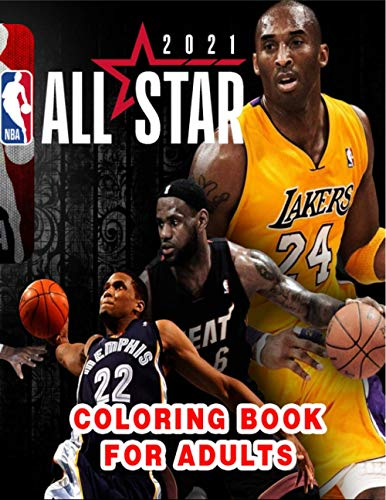 NBA ALL STAR 2021 COLORING BOOK 50+ ILLUSTRATION: The Ultimate Basketball Coloring Book for Adults and Kids! LeBron James, Kevin Durant, Kawhi Leonard, Stephen Curry, Russell Westbrook and more...