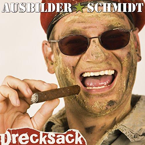 Drecksack                   Autor:                                                                                                                                 Ausbilder Schmidt                               Sprecher:                                                                                                                                 Ausbilder Schmidt                      Spieldauer: 1 Std.     23 Bewertungen     Gesamt 4,3