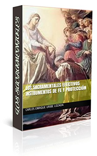 Los sacramentales efectivos instrumentos de fe y protección