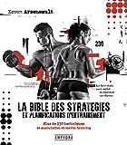 La bible des stratégies et planifications d'entrainement: Plus de 230...