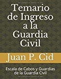 Temario de Ingreso a la Guardia Civil: Escala de Cabos...