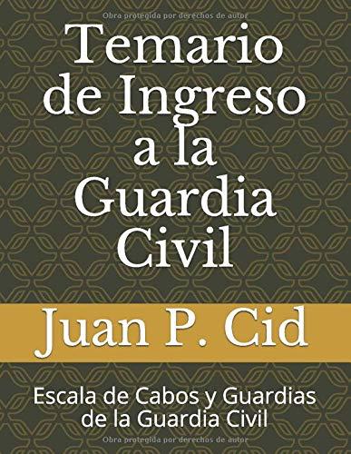 Temario de Ingreso a la Guardia Civil: Escala de Cabos y Guardias de l