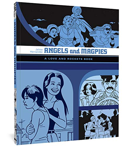 Angels And Magpies: A Love and Rockets Book (Love and...