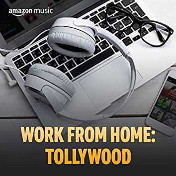 Work From Home: Tollywood