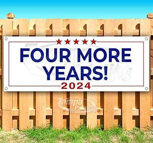 Heavy-Duty Vinyl Single-Sided with Metal Grommets Non-Fabric Trump Four More Years 2024 13 oz Banner
