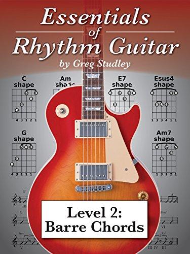 Essentials of Rhythm Guitar, Level 2: Barre Chords
