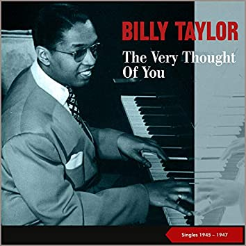 The Very Thought Of You (Singles 1945 - 1947)