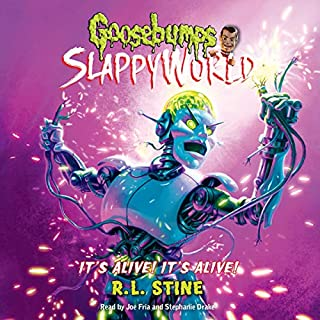 It's Alive! It's Alive!     Goosebumps Slappyworld, Book 7              By:                                                                                                                                 R.L. Stine                               Narrated by:                                                                                                                                 Joe Fria,                                                                                        Stephanie Drake                      Length: 2 hrs and 58 mins     Not rated yet     Overall 0.0