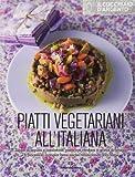 Il Cucchiaio d'Argento: Piatti Vegetariani all'Italiana