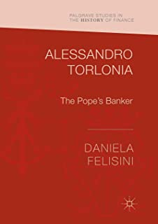 Alessandro Torlonia: The Pope's Banker