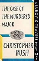 The Case of the Murdered Major (The Ludovic Travers Mysteries)