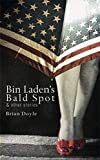 Bin Laden's Bald Spot: & Other Stories (English Edition)