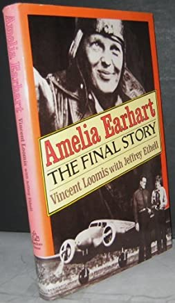 Amelia Earhart: The Final Story by Vincent V. Loomis (1985-06-01)