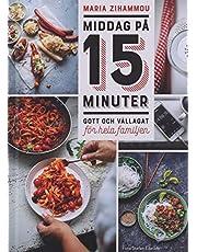 Middag på 15 minuter : gott och vällagat för hela familjen