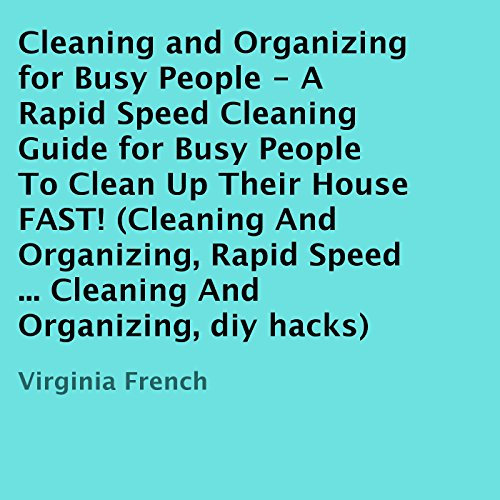 Cleaning and Organizing for Busy People  audiobook cover art