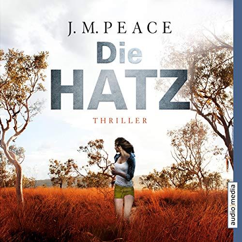 Die Hatz                   Autor:                                                                                                                                 J. M. Peace                               Sprecher:                                                                                                                                 Stephanie Kellner                      Spieldauer: 8 Std. und 44 Min.     31 Bewertungen     Gesamt 4,1