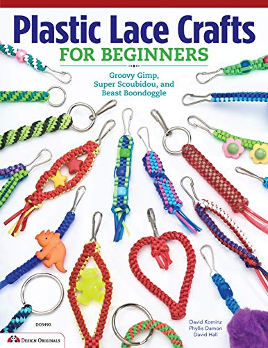 Plastic Lace Crafts for Beginners: Groovy Gimp, Super Scoubidou and Beast Boondoggle