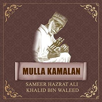 Mulla Kamalan - Sameer Hazrat Ali Khalid Bin Waleed