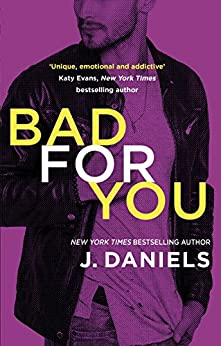 Bad for You (Dirty Deeds Book 3) by [J. Daniels]