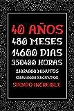 40 AÑOS Siendo Increible: Diario Cuaderno de Notas , Agenda , Regalos de aniversario Amiga Madre Padre , Regalos Originales de 40 cumpleaños Mujer Hombre