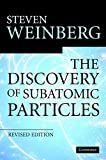 The Discovery of Subatomic Particles Revised Edition