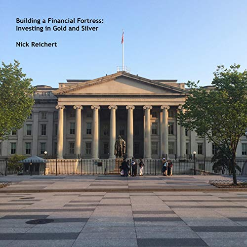 Building a Financial Fortress: Investing in Gold and Silver cover art