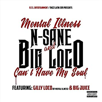 Can't Have My Soul (feat. Gilly Loco & Big Juice)