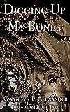 Digging Up My Bones