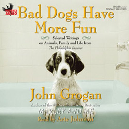 Bad Dogs Have More Fun  audiobook cover art