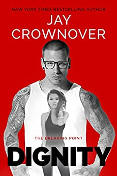 Dignity (The Breaking Point Book 2) by [Jay Crownover]
