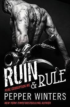 Ruin & Rule (Pure Corruption Book 1) by [Pepper Winters]