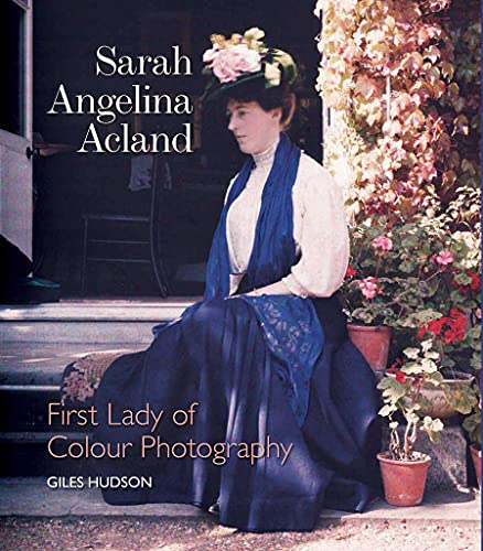 Sarah Angelina Acland: First Lady of Colour Photography, 1849-1930