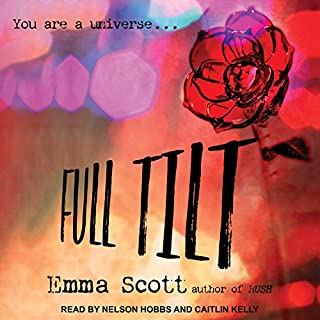 Full Tilt     Full Tilt Duet Series, Book 1              By:                                                                                                                                 Emma Scott                               Narrated by:                                                                                                                                 Nelson Hobbs,                                                                                        Caitlin Kelly                      Length: 10 hrs and 55 mins     5 ratings     Overall 4.4