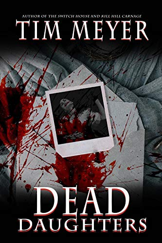 Dead Daughters by [Tim Meyer]