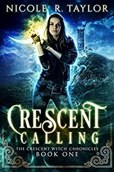 Crescent Calling (The Crescent Witch Chronicles Book 1) by [Nicole R Taylor]