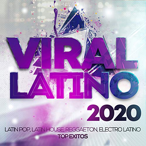 Viral Latino 2020 - Latin Pop, Latin House, Reggaeton, Electro Latino Top Exitos.